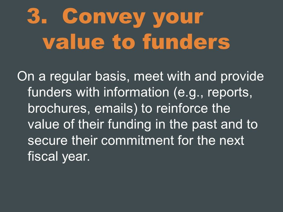 3. Convey your value to funders