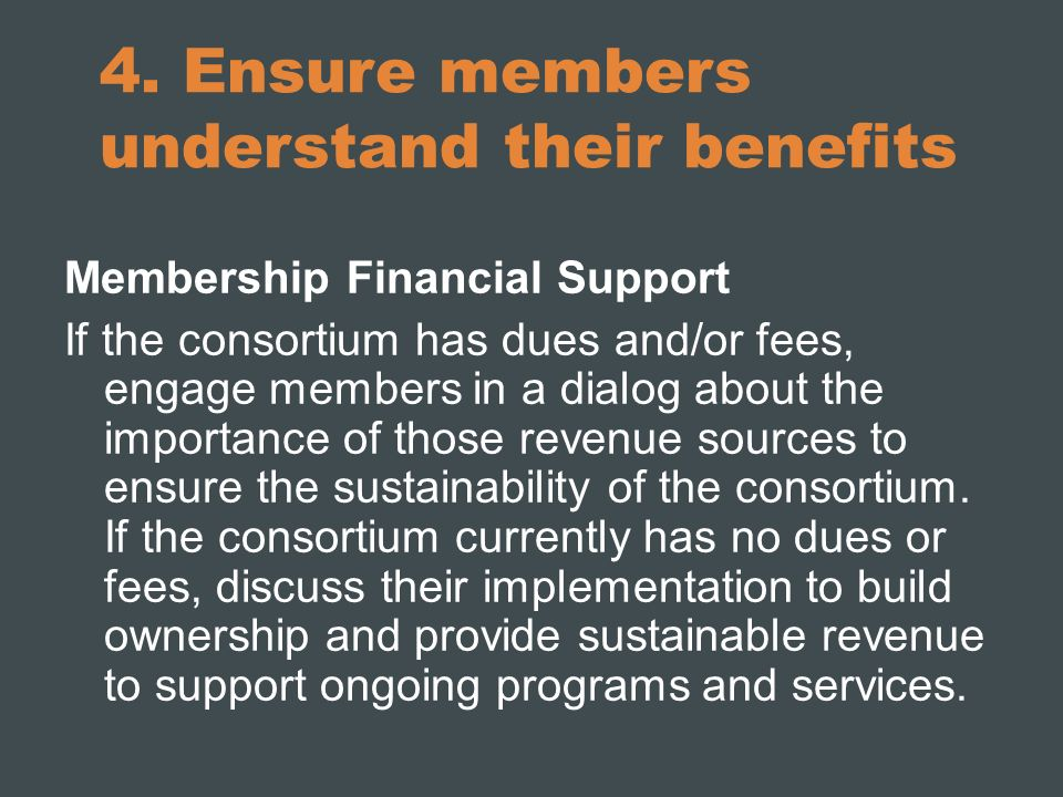 4. Ensure members understand their benefits