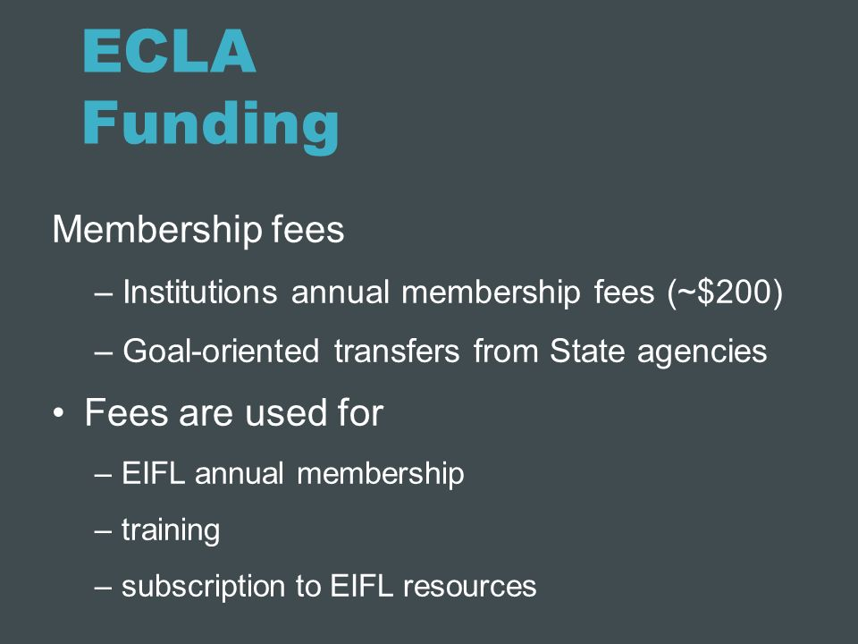 ECLA Funding Membership fees Fees are used for