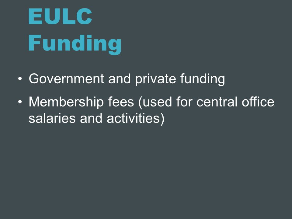 EULC Funding Government and private funding