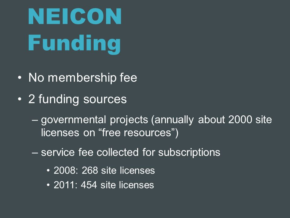 NEICON Funding No membership fee 2 funding sources