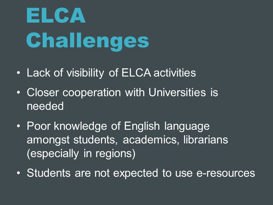 ELCA Challenges Lack of visibility of ELCA activities