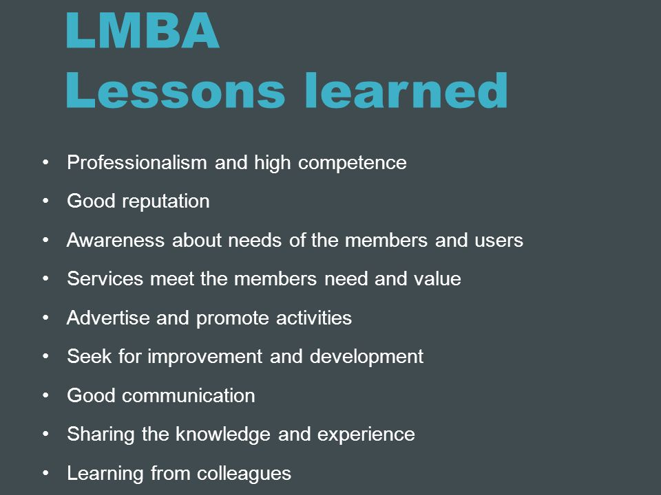 LMBA Lessons learned Professionalism and high competence