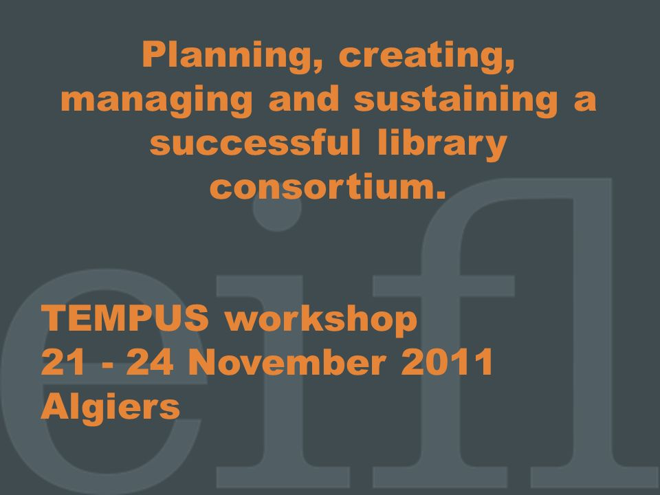 Planning, creating, managing and sustaining a successful library consortium.