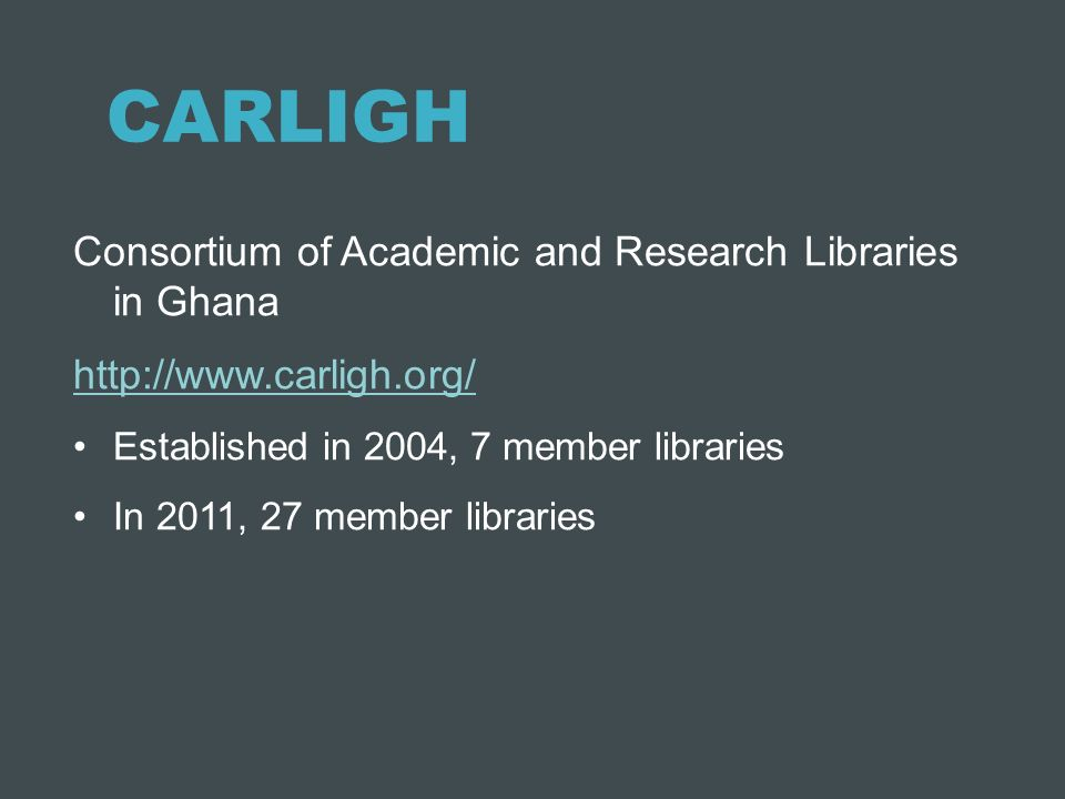 CARLIGH Consortium of Academic and Research Libraries in Ghana