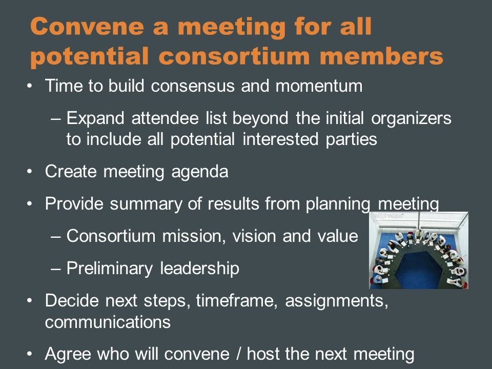 Convene a meeting for all potential consortium members