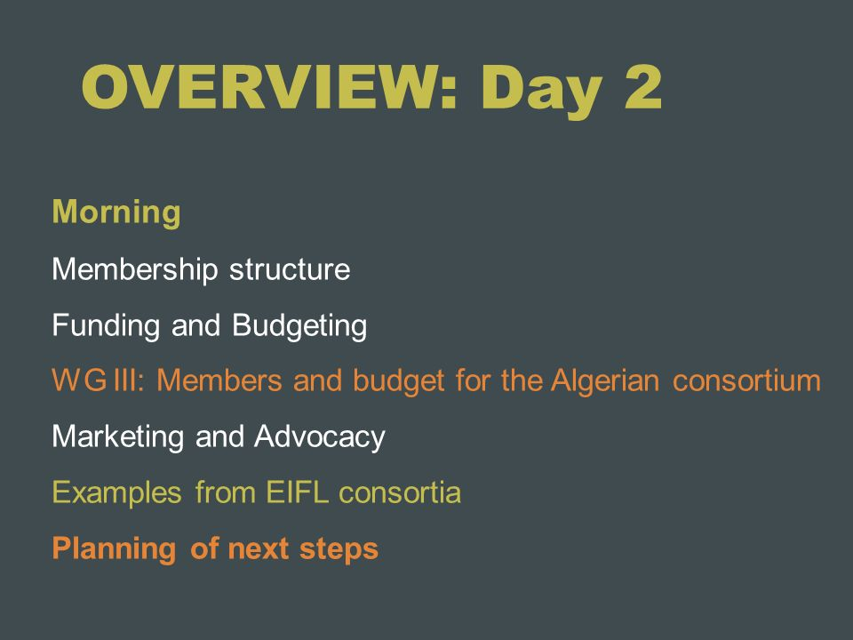 OVERVIEW: Day 2 Morning Membership structure Funding and Budgeting