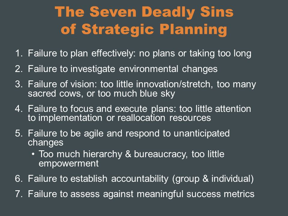 The Seven Deadly Sins of Strategic Planning