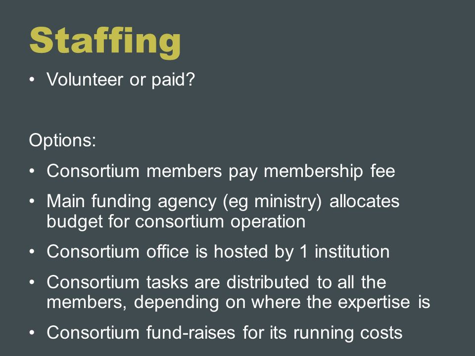 Staffing Volunteer or paid Options: