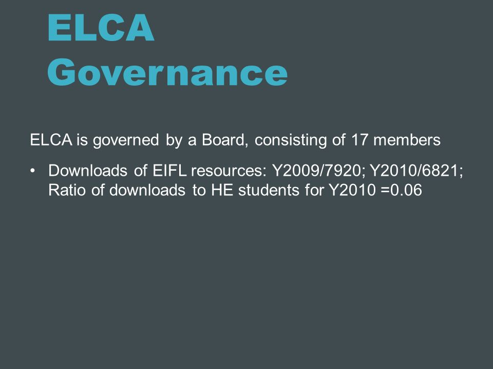 ELCA Governance ELCA is governed by a Board, consisting of 17 members