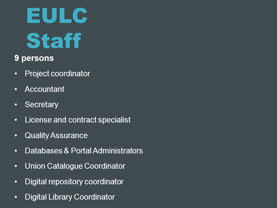 EULC Staff 9 persons Project coordinator Accountant Secretary
