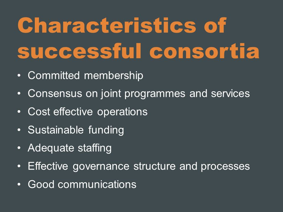 Characteristics of successful consortia