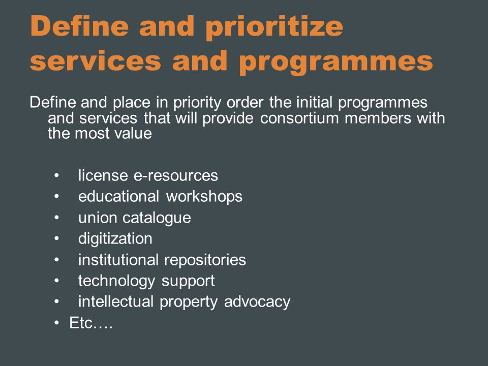 Define and prioritize services and programmes