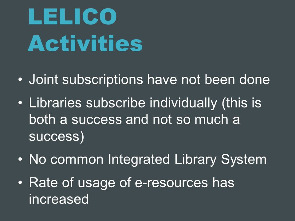 LELICO Activities Joint subscriptions have not been done