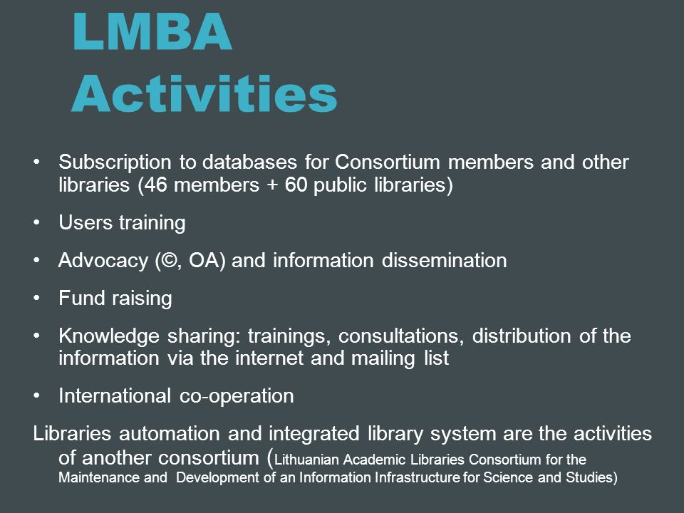 LMBA Activities Subscription to databases for Consortium members and other libraries (46 members + 60 public libraries)