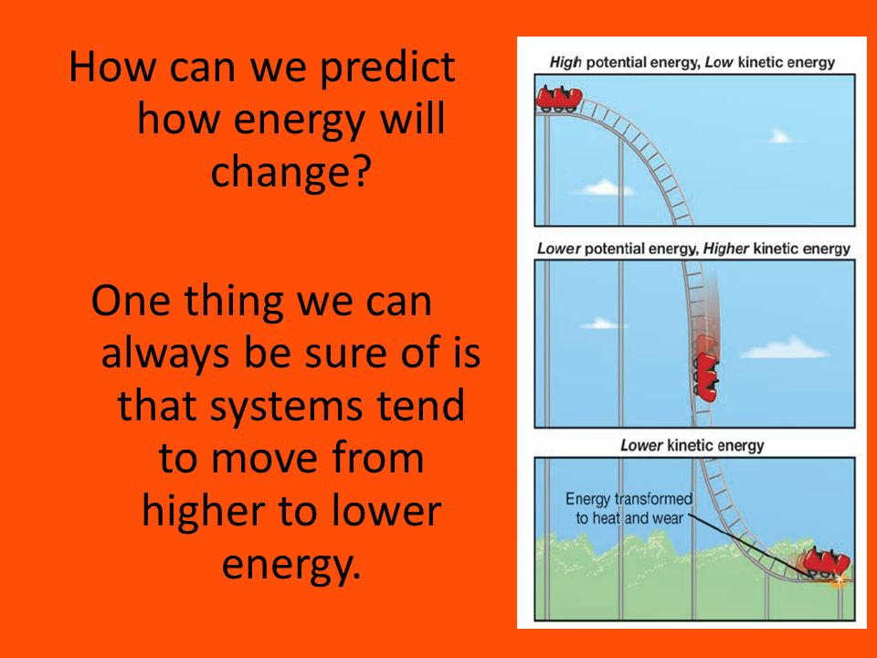 How can we predict how energy will change