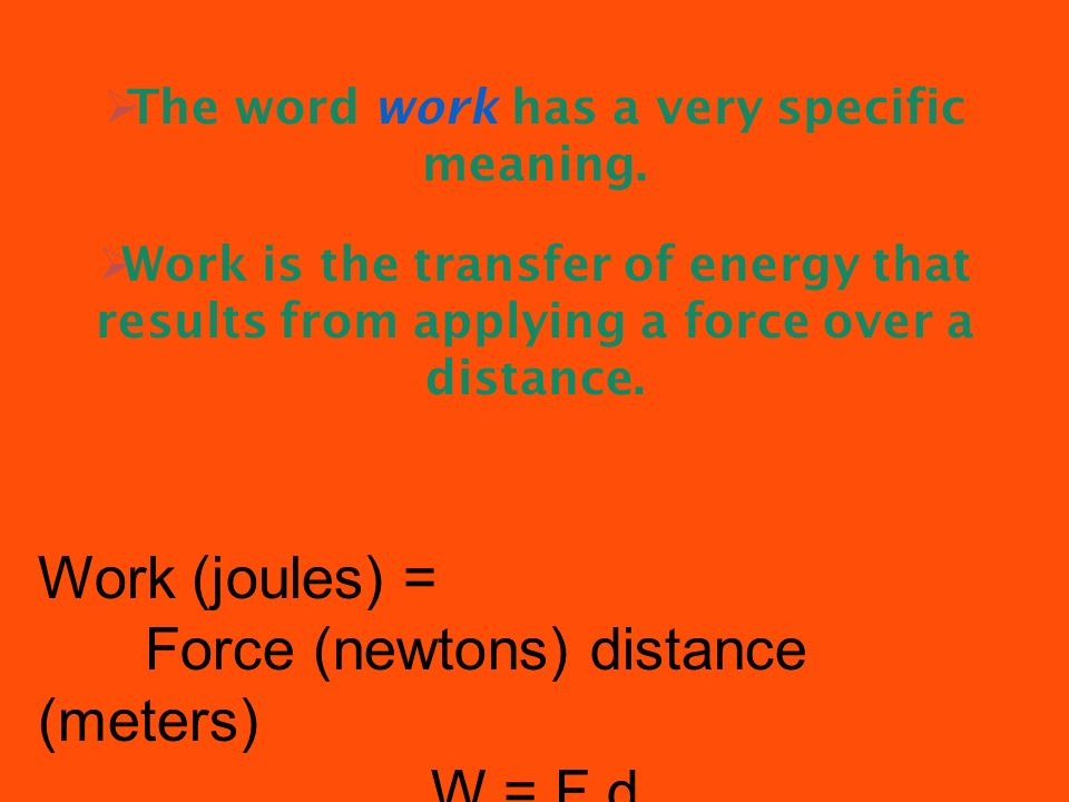 The word work has a very specific meaning.