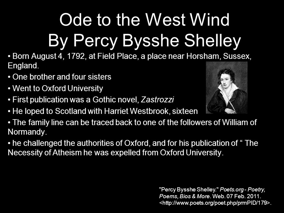 a literary analysis of ode to the west wind by percy bysshe shelley Ode to the west wind is an ode, written by percy bysshe shelley in 1819 near  florence, italy  with this knowledge, the west wind becomes a different  meaning the wind is the uncontrollable (47)  wilcox, stewart c imagery,  ideas, and design in shelley's 'ode to the west wind'  studies in philology, vol  47, no.