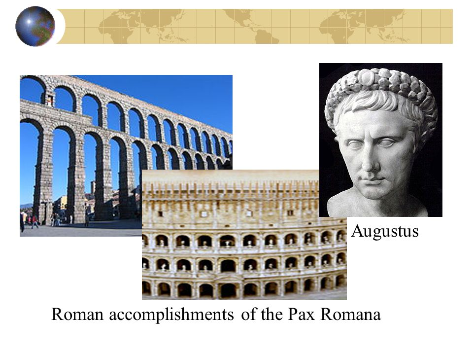 Augustus Roman accomplishments of the Pax Romana