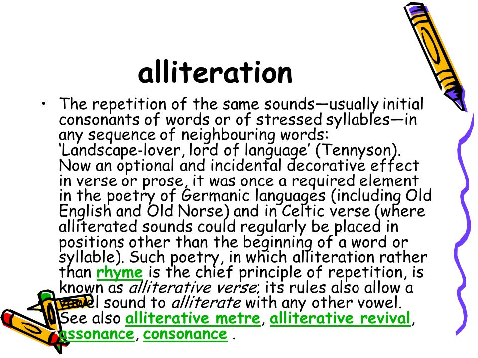 alliteration in poetry and prose Use alliteration and assonance to play music and beat rhythms for you readers but use them sparingly or your precise prose may sound like poor poetry use the figures when m usic and m e m ory m atter m ost: in poetry, lyrics, rhymes, tongue-twisters and memorable phrases.
