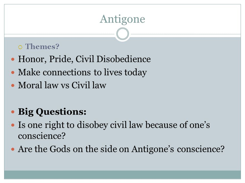 an analysis of the theme of moral contradiction in antigone Antigone: ode 4 by: crystal solorio,  universal theme:  antigone is getting tortured, while a man would just get killed.