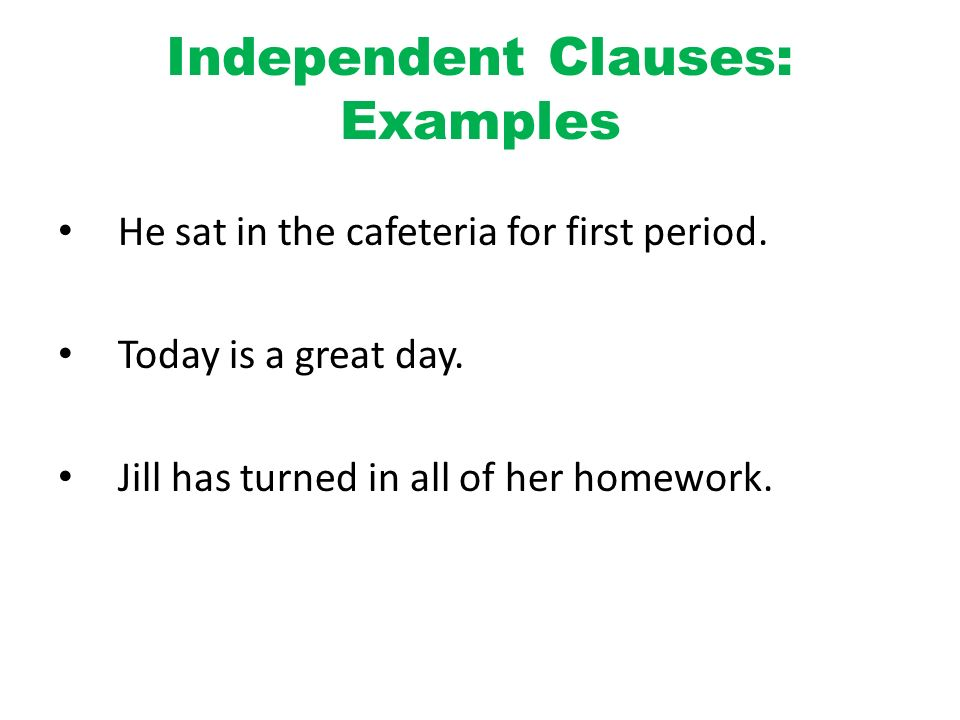 Examples of Independent Clauses