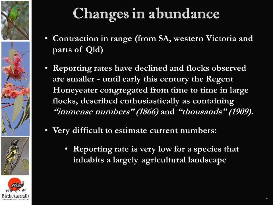 Changes in abundanceContraction in range (from SA, western Victoria and parts of Qld)