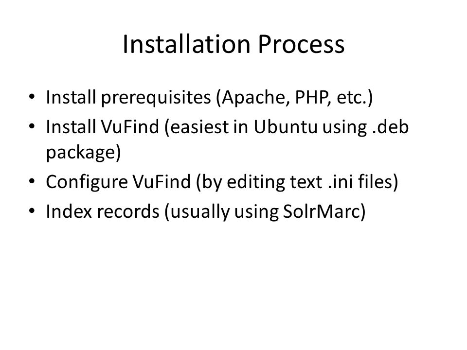 Installation Process Install prerequisites (Apache, PHP, etc.)