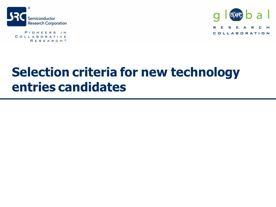 Selection criteria for new technology entries candidates
