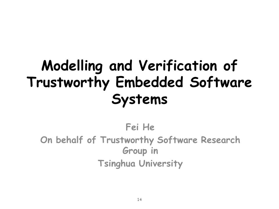 Modelling and Verification of Trustworthy Embedded Software Systems