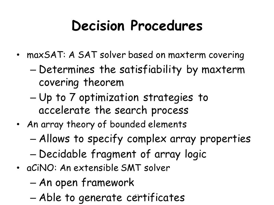 Decision Procedures maxSAT: A SAT solver based on maxterm covering. Determines the satisfiability by maxterm covering theorem.