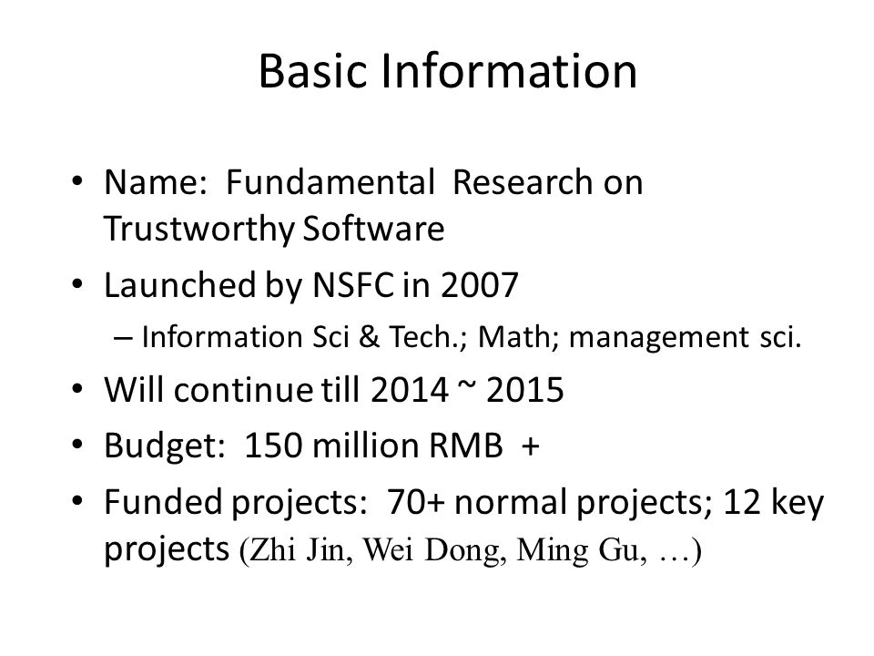 Basic Information Name: Fundamental Research on Trustworthy Software