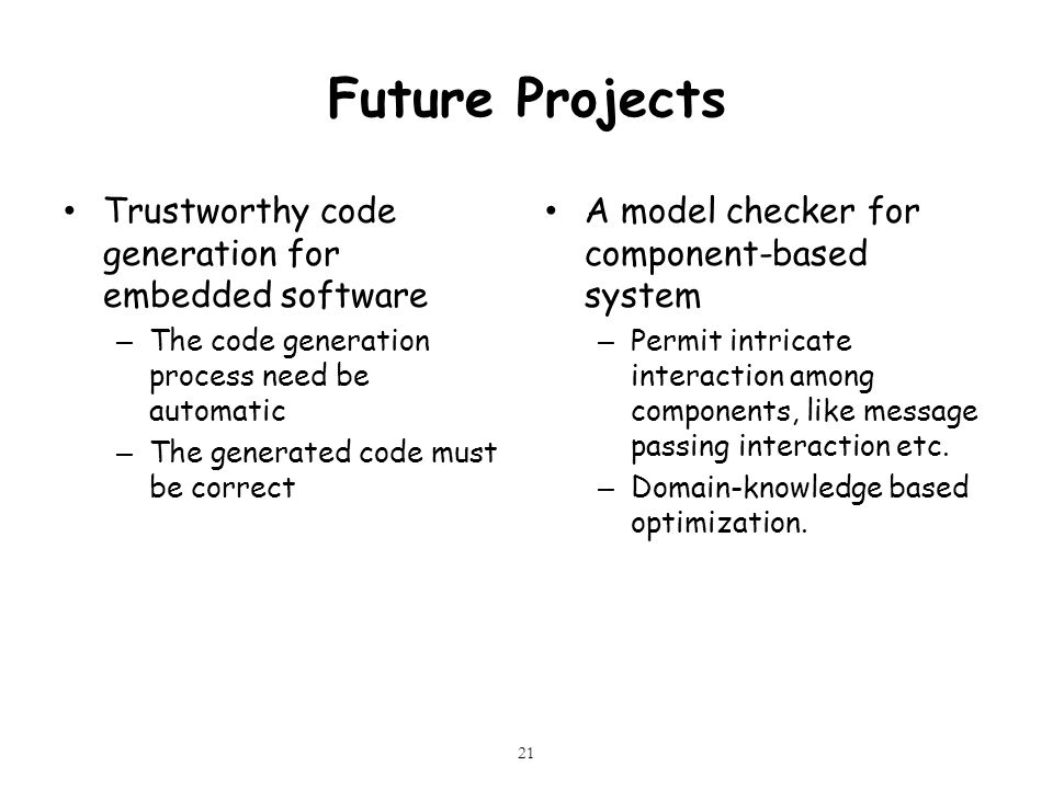 Future Projects Trustworthy code generation for embedded software