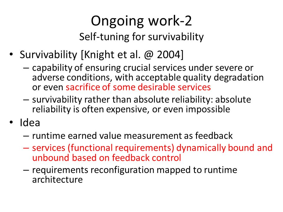 Ongoing work-2 Self-tuning for survivability