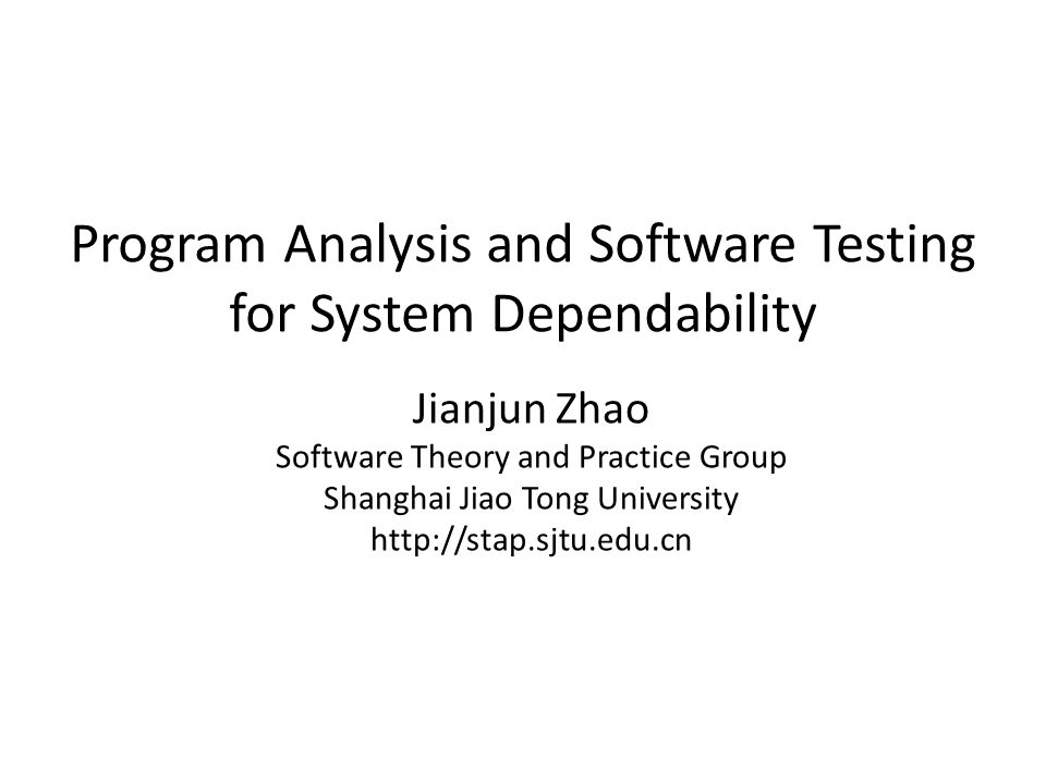Program Analysis and Software Testing for System Dependability