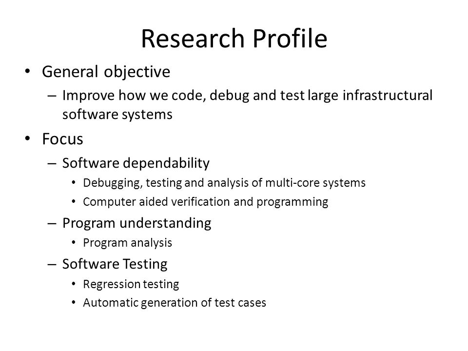 Research Profile General objective Focus