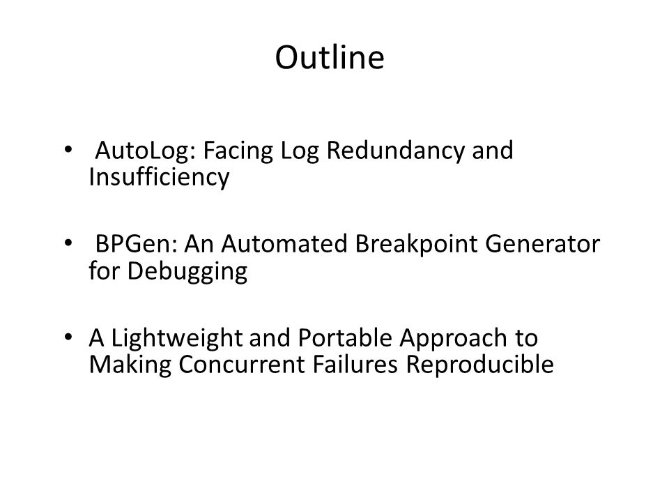 Outline AutoLog: Facing Log Redundancy and Insufficiency