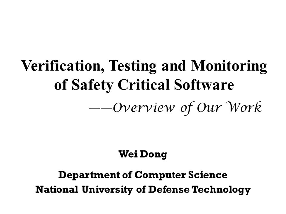 Verification, Testing and Monitoring of Safety Critical Software