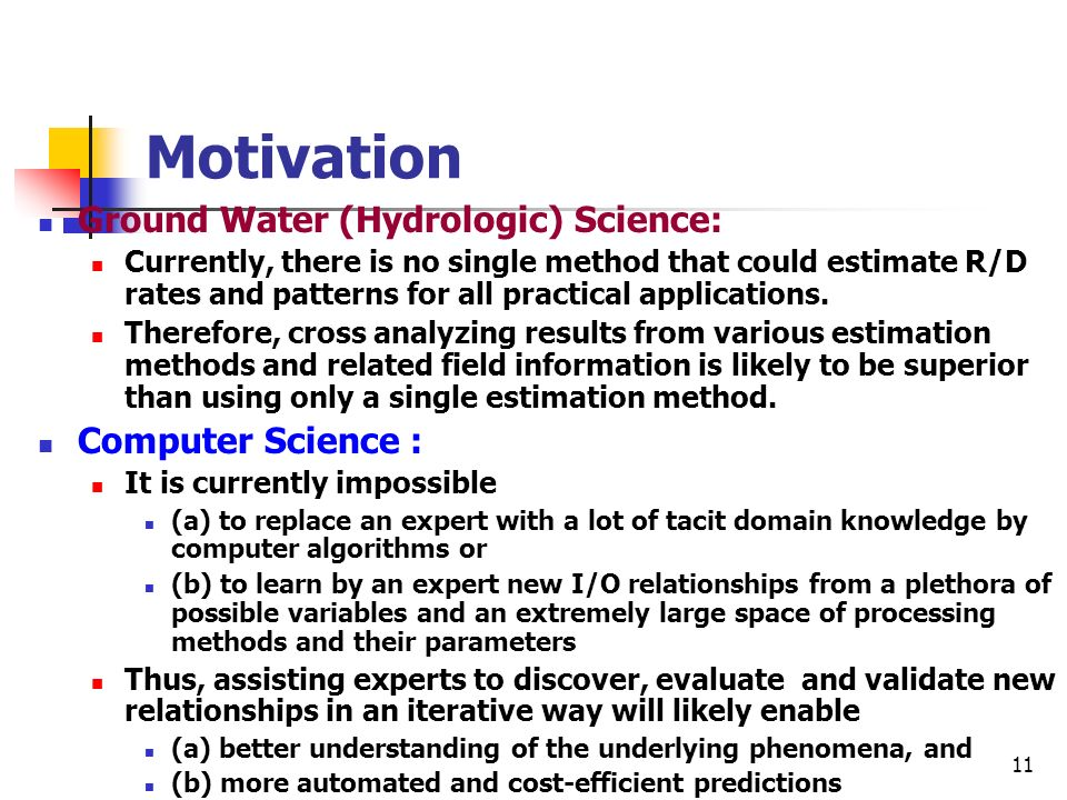 Motivation Ground Water (Hydrologic) Science: Computer Science :