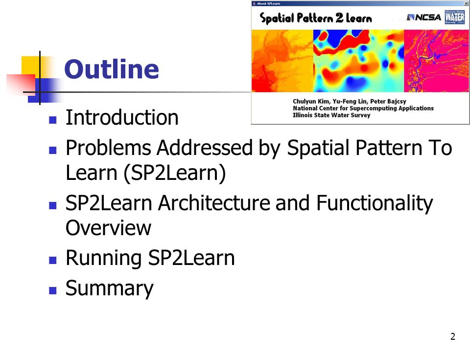 Outline Introduction. Problems Addressed by Spatial Pattern To Learn (SP2Learn) SP2Learn Architecture and Functionality Overview.