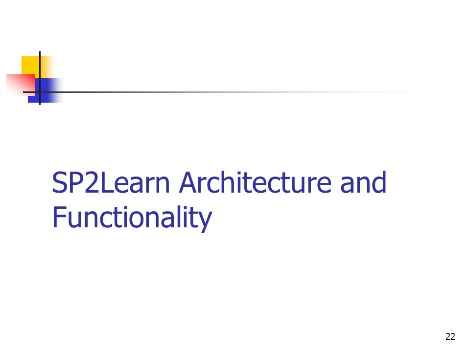 SP2Learn Architecture and Functionality