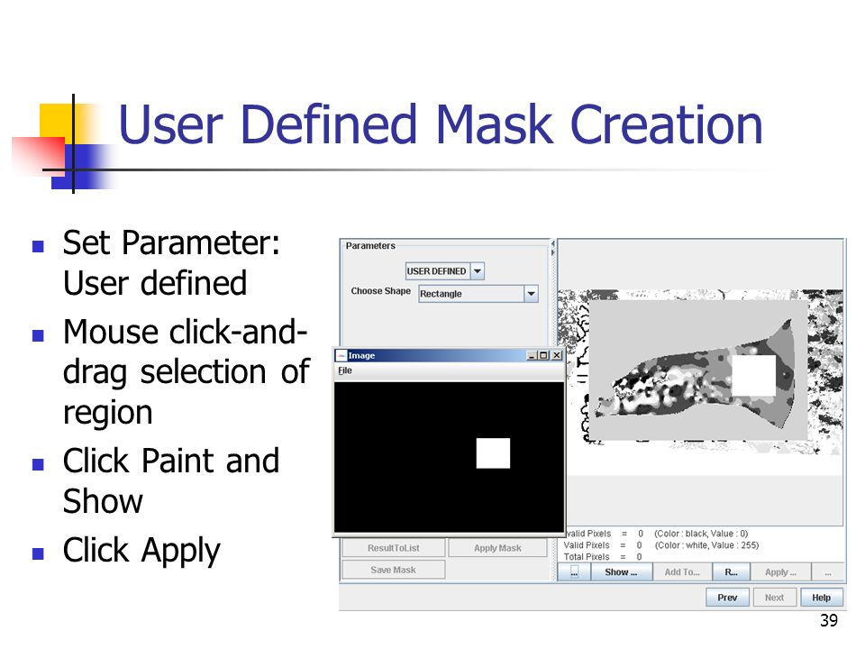 User Defined Mask Creation