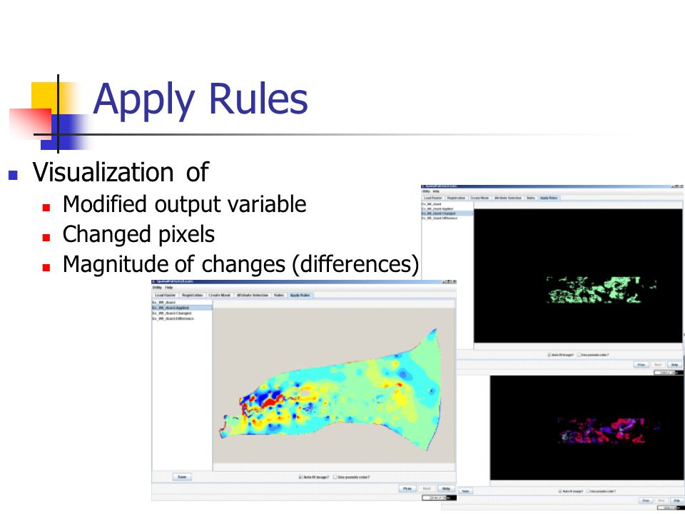 Apply Rules Visualization of Modified output variable Changed pixels