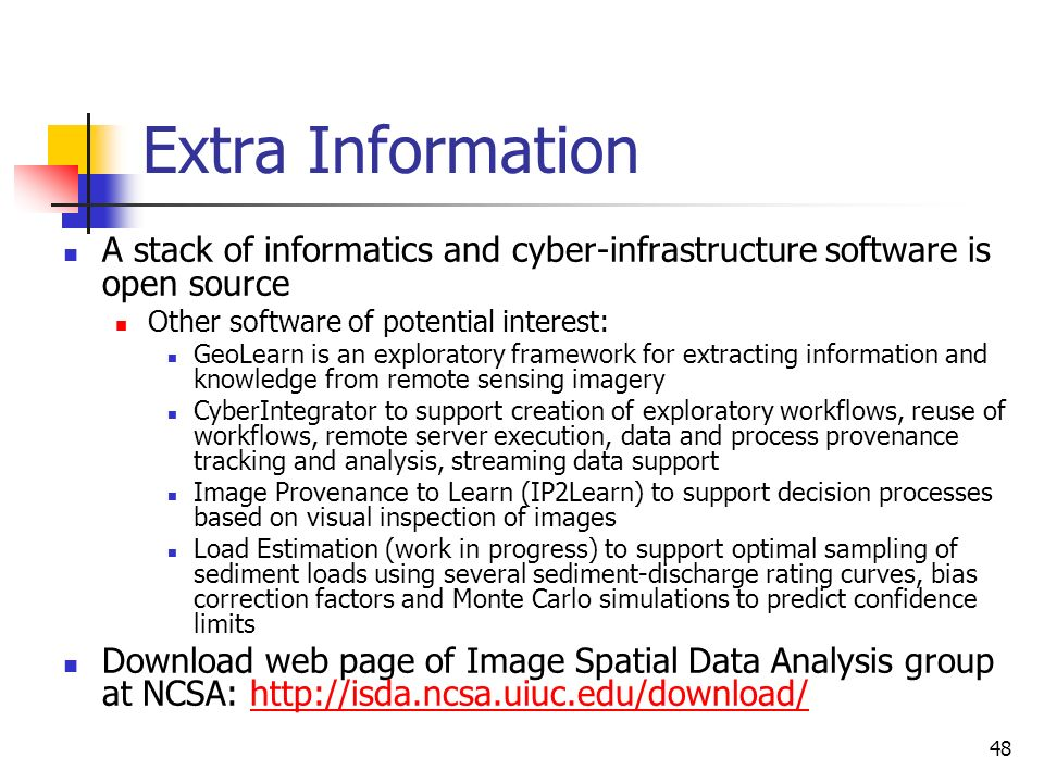 Extra Information A stack of informatics and cyber-infrastructure software is open source. Other software of potential interest: