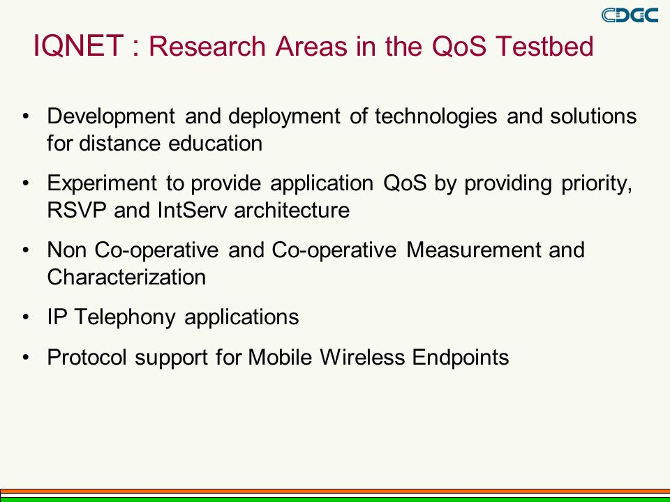 IQNET : Research Areas in the QoS Testbed