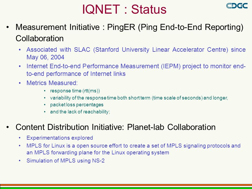 IQNET : Status Measurement Initiative : PingER (Ping End-to-End Reporting) Collaboration.