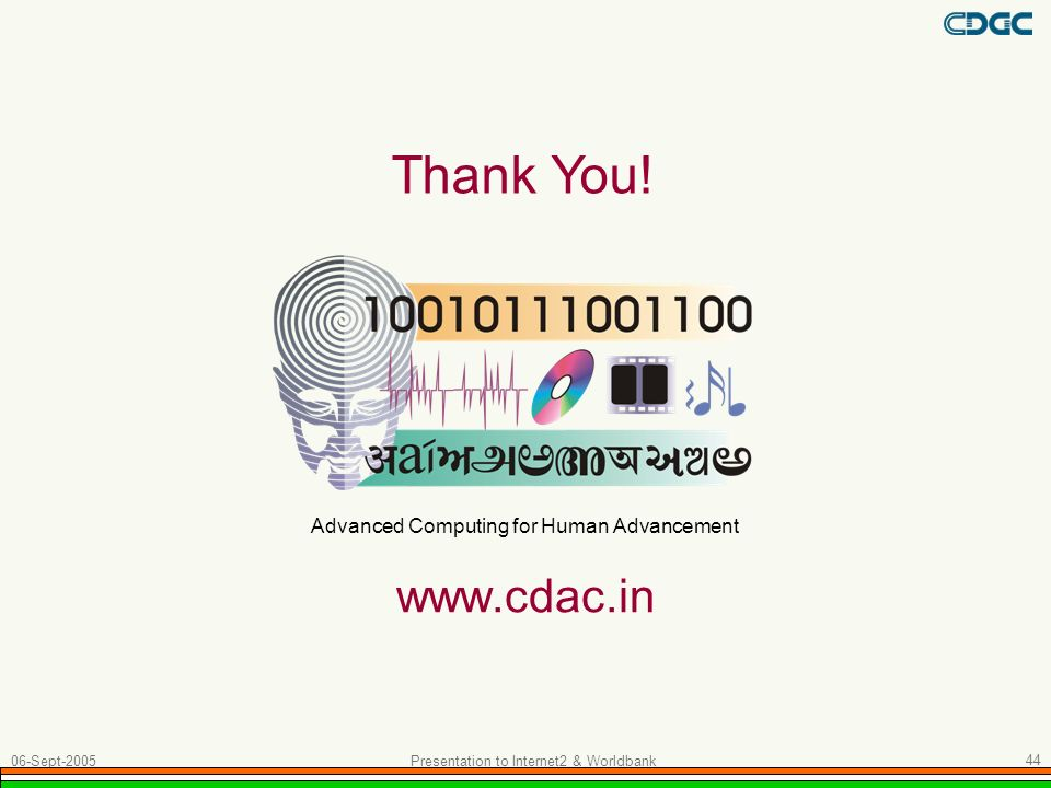Thank You! www.cdac.in Advanced Computing for Human Advancement