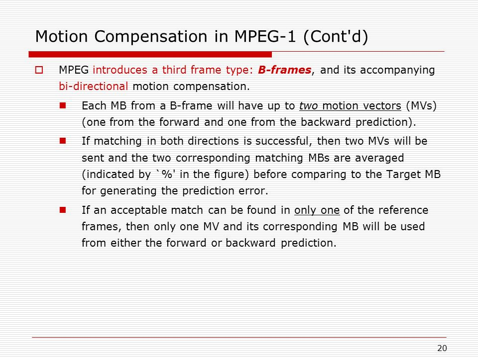 Motion Compensation in MPEG-1 (Cont d)