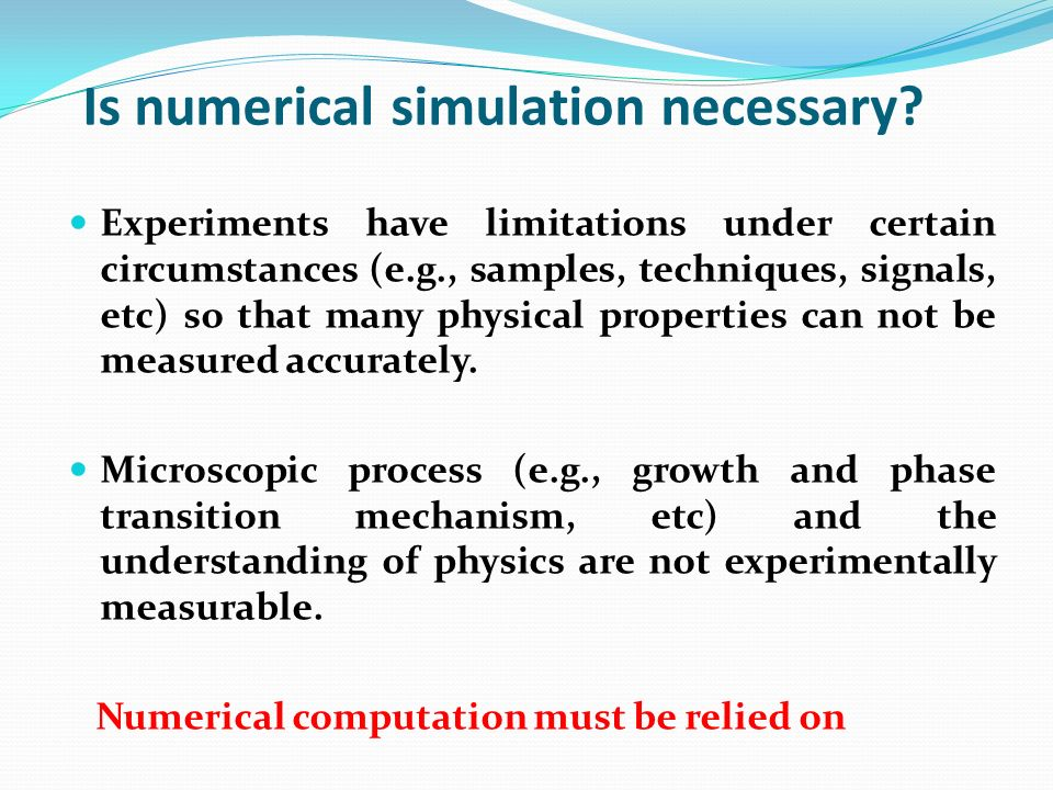 Is numerical simulation necessary
