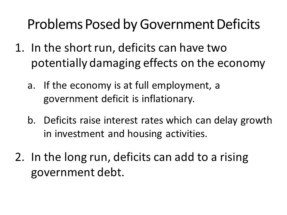 when the economy is at full employment should the federal government run a budget deficit budget sur The effectiveness of federal fiscal  and federal budget deficits have persisted for longer  is initially at an equilibrium below the full employment level.